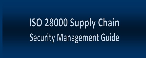 ISO 28000 Supply Chain Security Management Guide