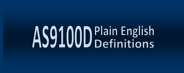 AS9100D Plain English Definitions