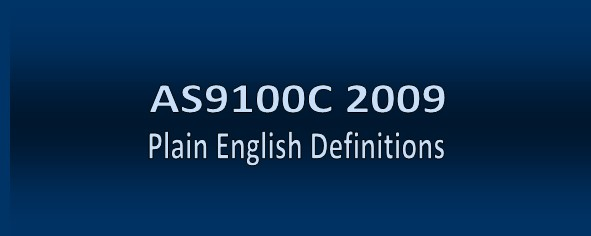 AS9100C 2009 Plain English Definitions