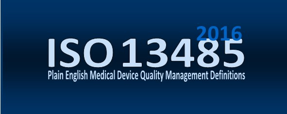 ISO 13485 2016 Medical Device Definitions