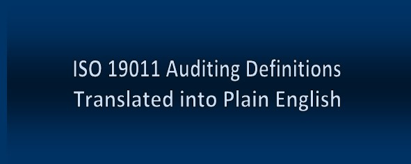ISO 19011 Auditing Definitions Translated into Plain English