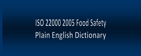 ISO 22000 2005 Food Safety Plain English Dictionary