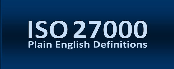 Plain English ISO IEC 27000 2014 Information        Security Definitions