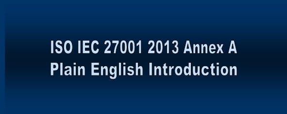 ISO IEC 27001 2013 Annex A Plain English Introduction