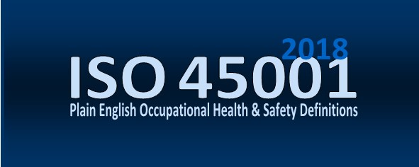 ISO 45001 Occupational Health &          Safety Management Definitions in Plain English