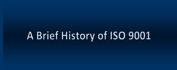A Brief History of ISO 9001