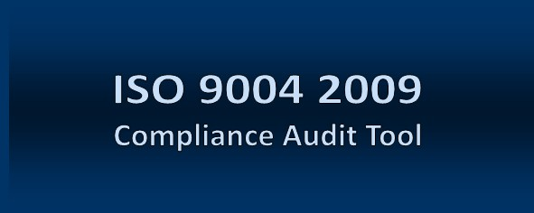 ISO 9004 2009           Compliance Audit Tool