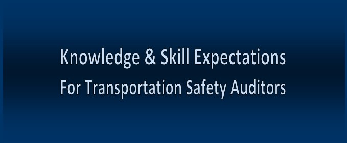 Transportation Safety Auditors Knowledge and Skill Requirements