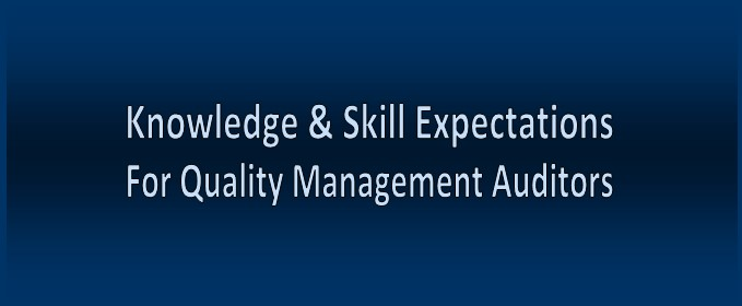 Knowledge & Skill Requirements For Quality Management Auditors