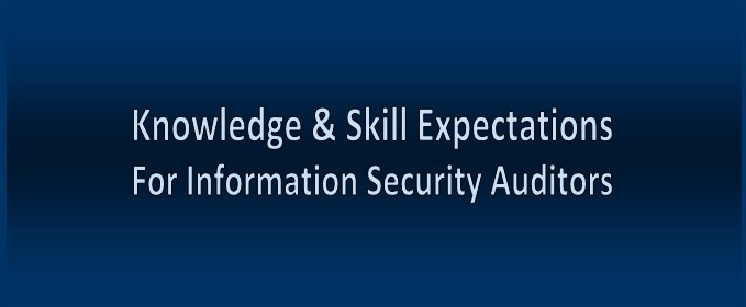 Knowledge & Skill Requirements For Information Security Auditors