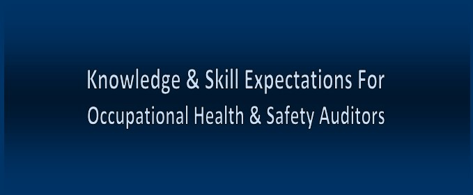 Knowledge & Skill Requirements For Occupational Health & Safety Auditors