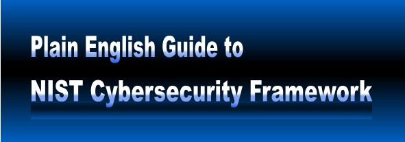 Plain English           Guide to NIST Cybersecurity Framework