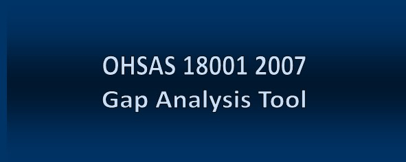 OHSAS 18001 2007 Occupational Health and Safety Gap Analysis Tool