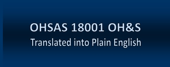 OHSAS 18001 OH&S Standard Translated into Plain English