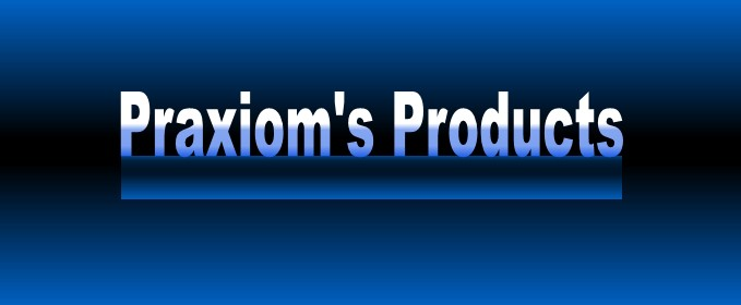 Praxiom's Products